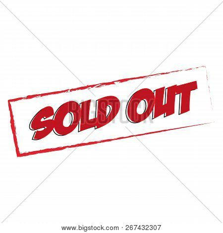 Sold Out Rubber Stamp Vector Illustration On White Background. Sold Rubber Stamp. Sold Out Imprint.