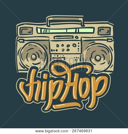 Hip Hop Design With A Hand Drawn Boombox Ghetto Blaster . Vector Image.