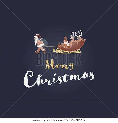 Christmas Time. Santa Pulls His Reindeer On The Sledge Behind Him. Text: Merry Christmas