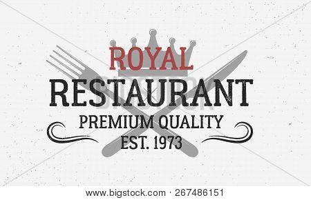 Restaurant Vintage Logo Template. Crown, Fork And Knife. Vintage Restaurant Emblem. Retro Poster For