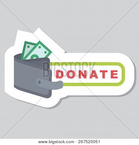 Donate Button With Purse And Dollar. Help Grey Sticker, Badge. Gift Charity. Isolated Support Design