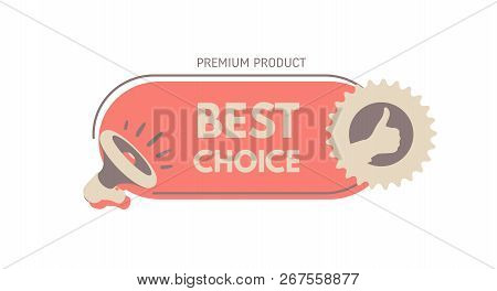 Best Choice. Megaphone With Bubble Speech. Concept For Promotion And Advertising. Sticker For Best S