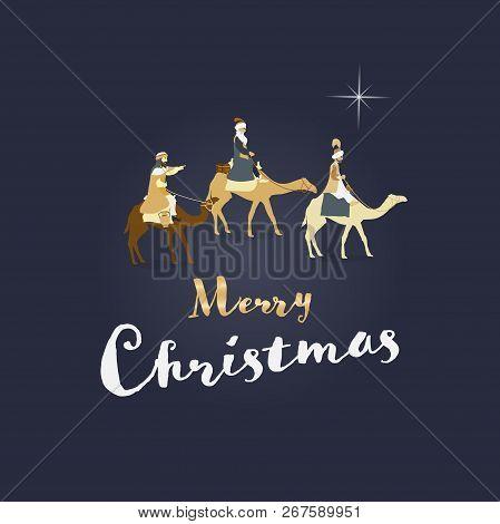 Christmas Time. The Three Kings Follow The Star To Bethlehem. Text : Merry Christmas