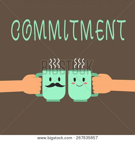 Word writing text Commitment. Business concept for Quality of being dedicated to cause activity Engagement poster