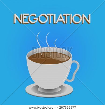 Writing Note Showing Negotiation. Business Photo Showcasing Discussion Aimed At Reaching Agreement T