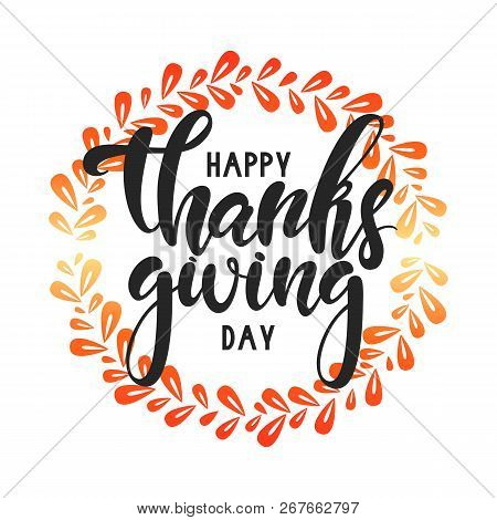 Vector Illustration Of Happy Thanksgiving Day Lettering For Greeting Card/poster/banner Template.