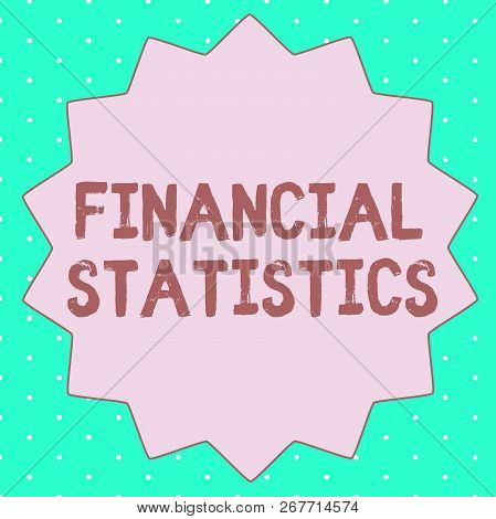 Text Sign Showing Financial Statistics. Conceptual Photo Comprehensive Set Of Stock And Flow Data Of