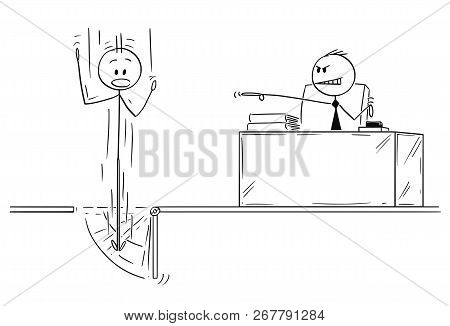 Cartoon Stick Drawing Conceptual Illustration Of Employee Who Is Fired Or Dismissed From Work By His