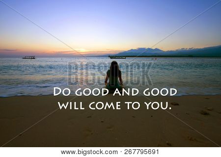 Inspirational Quote-do Good And Good Will Come To You. A Woman  Silhouette Doing Morning Meditation