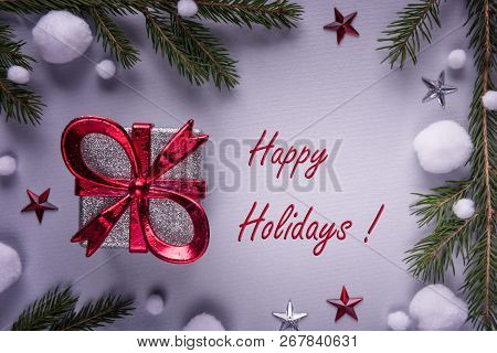 Festive Greeting Card With Happy Holidays Sign, Silver Colored Gift Box With Red Ribbon, Natural Fir