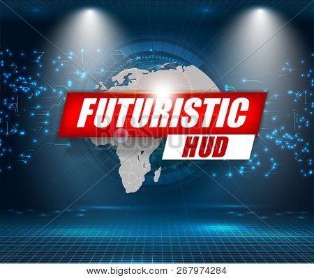 Futuristic Interface, Hud, Vector Background. Abstract Technology Ui Futuristic Concept World Hud In