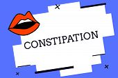 Writing note showing Constipation. Business photo showcasing Bowel movements that are erratic Trouble in clearing the bowels poster