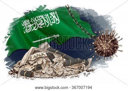 Economic Crisis In Saudi Arabia. Bankruptcy, Budget Recession. Wrecking Coronavirus Ball On Chain Ha