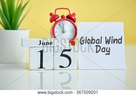 Global Wind Day 15 Fifteenth June Month Calendar Concept On Wooden Blocks. Close Up.