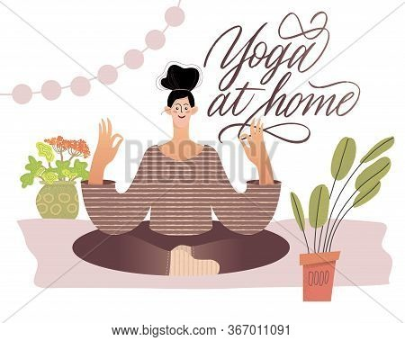 Young Woman Sitting In Yoga Posture And Meditating. Girl Performing Meditation At Home. Physical And