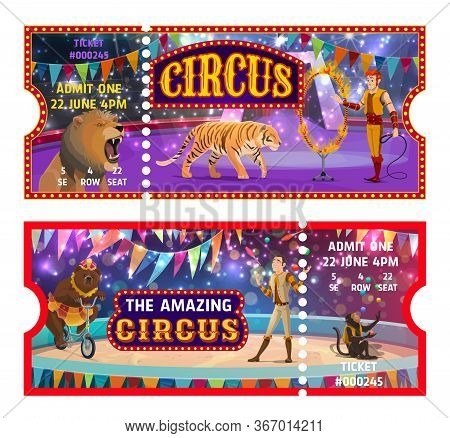 Circus Tickets, Big Top Entertainment Show Templates. Entrance Admit Coupons, Circus Animal Tamer Wi