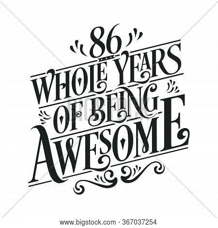 86 Years Birthday And 86 Years Anniversary Celebration Typo