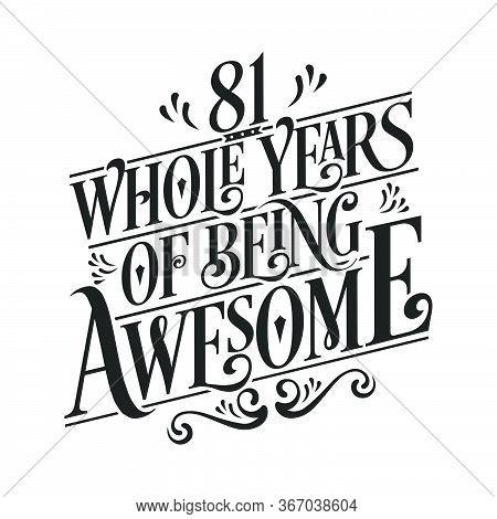 81 Years Birthday And 81 Years Anniversary Celebration Typo