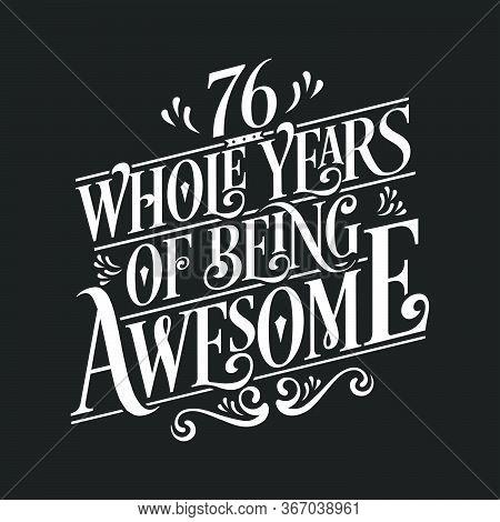 76 Years Birthday And 76 Years Anniversary Celebration Typo