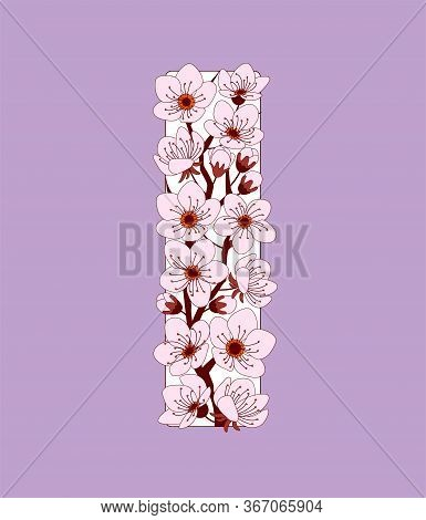 Capital Letter I Patterned With Hand Drawn Doodle Flowers Of Cherry Blossom. Colorful Vector Illustr