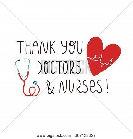 Thank You Doctor And Nurses Hand Lettering Text, Heart With Cardiogram Of Heartbeat And Stethoscope.