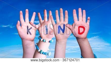 Children Hands Building Word Kind Means Kid, Blue Sky