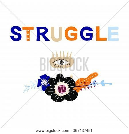 Struggle Motivational Phrase In A Flat Childish Style. Quote For Motivation. Cartoon Vector Illustra