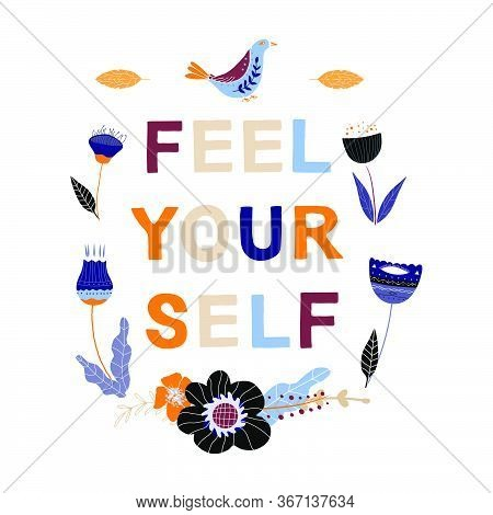 Feel Yourself Motivational Phrase In A Flat Childish Style. Quote For Motivation. Cartoon Vector Ill