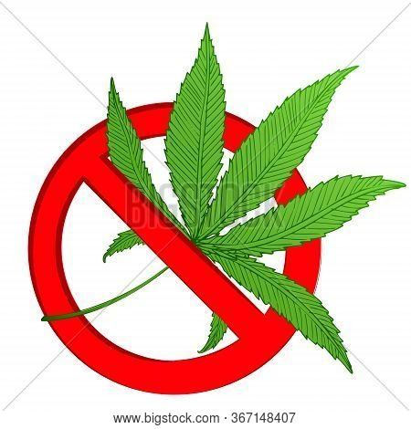 Stop Marijuana. Vector Cannabis Leaf Forbidding Sign Isolated On White. Green Cannabis Leaf In Red C