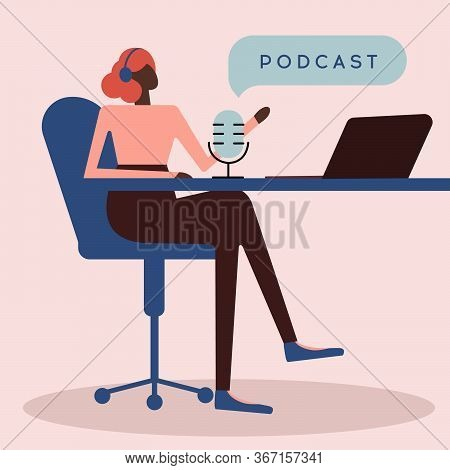 Podcast Vector Illustration. A Female Is Doing Live Podcasts. Radio Host. Flat Vector Illustration.