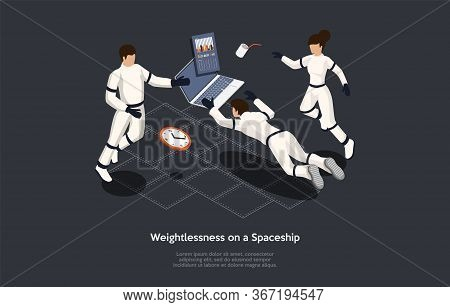 Isometric 3d Concept Of Weightlessness On Spaceship. Group Of Astronauts Try To Work On Laptop Durin