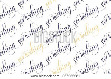 Seamless Pattern Of Modern Brush Calligraphy Something Isolated On A White Background For Wrapping P