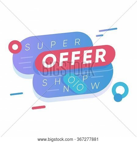 Super Offer Sticker. Seasonal Shopping Promotion And Sale Advertising Vector Illustration In Flat St
