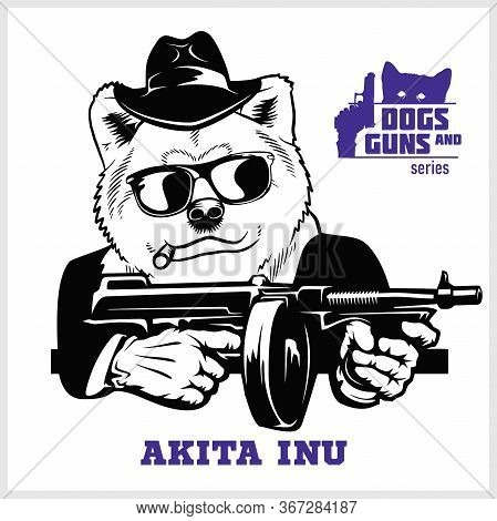 Akita Inu Dog With Machine Gun And Cigar - Akita Inu Gangster. Head Of Angry Akita Inu