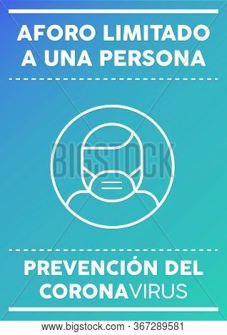 Limited Capacity One Person Poster. Written In Spanish. Coronavirus Prevention.