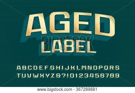 Aged Label Alphabet Font. 3d Vintage Letters And Numbers In Green And Golden Colors. Vector Typescri