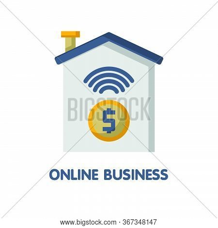 Online Business From Home  Flat Icon Style Design Illustration On White Background
