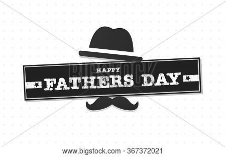 Happy Father's Day With Mustache, Hat. Vector Illustration