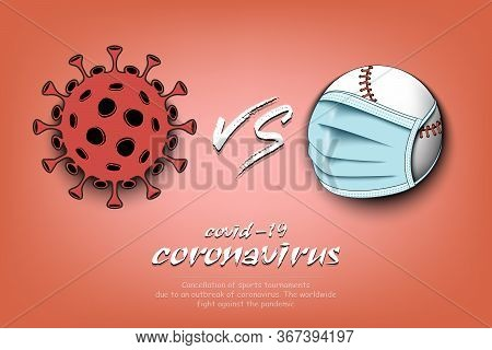 Banner Baseball Vs Covid-19. Baseball Ball With A Protection Mask Against Coronavirus Sign. Cancella