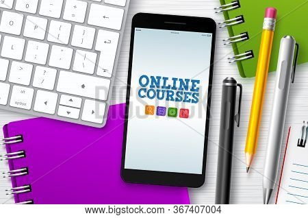 Online Courses E-learning Vector Background. E-learning Online Courses Text In Mobile Phone's Screen