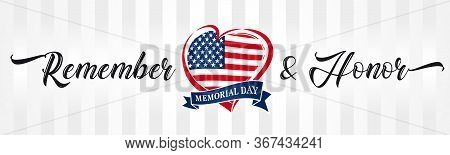 Memorial Day, Remember & Honor With Usa Flag In Heart Vintage Typography Banner. Happy Memorial Day