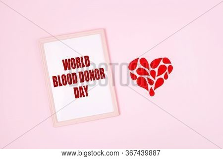 World Blood Donor Day. Blood Donor Day Campaign For Donation Charity Concept With Red Drops Heart An