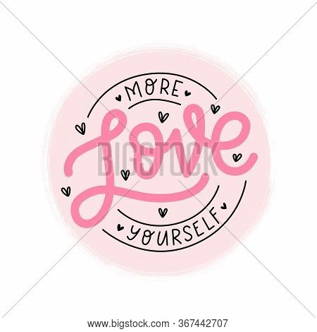 Love Yourself Logo Stamp Quote. Self-care Single Word. Modern Calligraphy Text Love Yourself. Care.