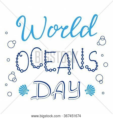 World Oceans Day Lettering. Vector Design Template For Logo, Icon, Badge, Flyer, Banner, Card And In