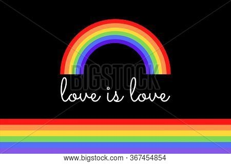 Love Is Love Illustration On Colorful Rainbow Flag Or Pride Flag / Banner Of Lgbtq (lesbian, Gay, Bi