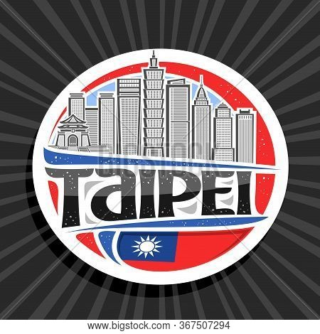 Vector Logo For Taipei, White Decorative Round Tag With Line Illustration Of Famous Taipei City Scap
