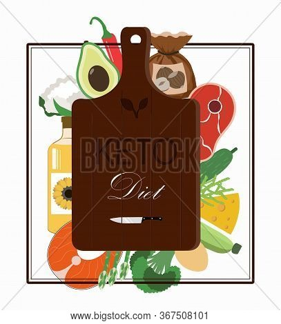 Cutting Board And A Set Of Products For The Keto Diet. Flat Illustration With Fat Healthy Foods For