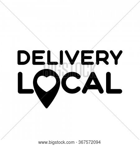 Local delivery. Symbol of local production, business, shop, cafe, restourant. Template for poster, banner, signboard, web, card, sticker. Made locally.