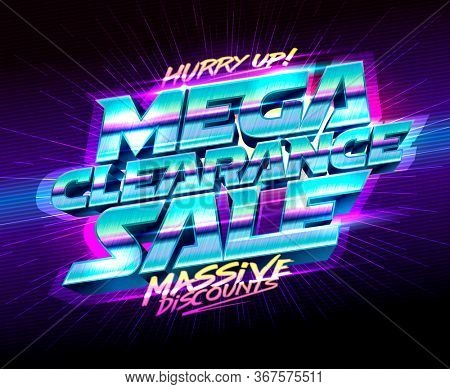 Mega clearance sale, massive discounts, hurry up advertising poster,  rasterized version