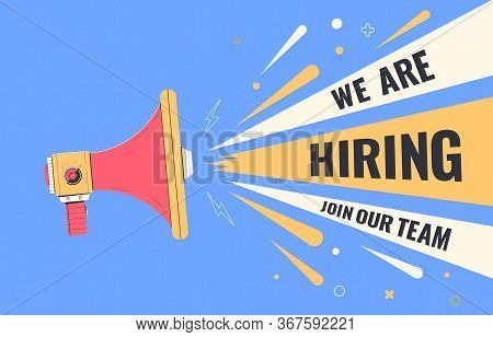 We Are Hiring, Join Our Team. Hiring Banner With Loudspeaker. Human Resources, Recruiting Company. R